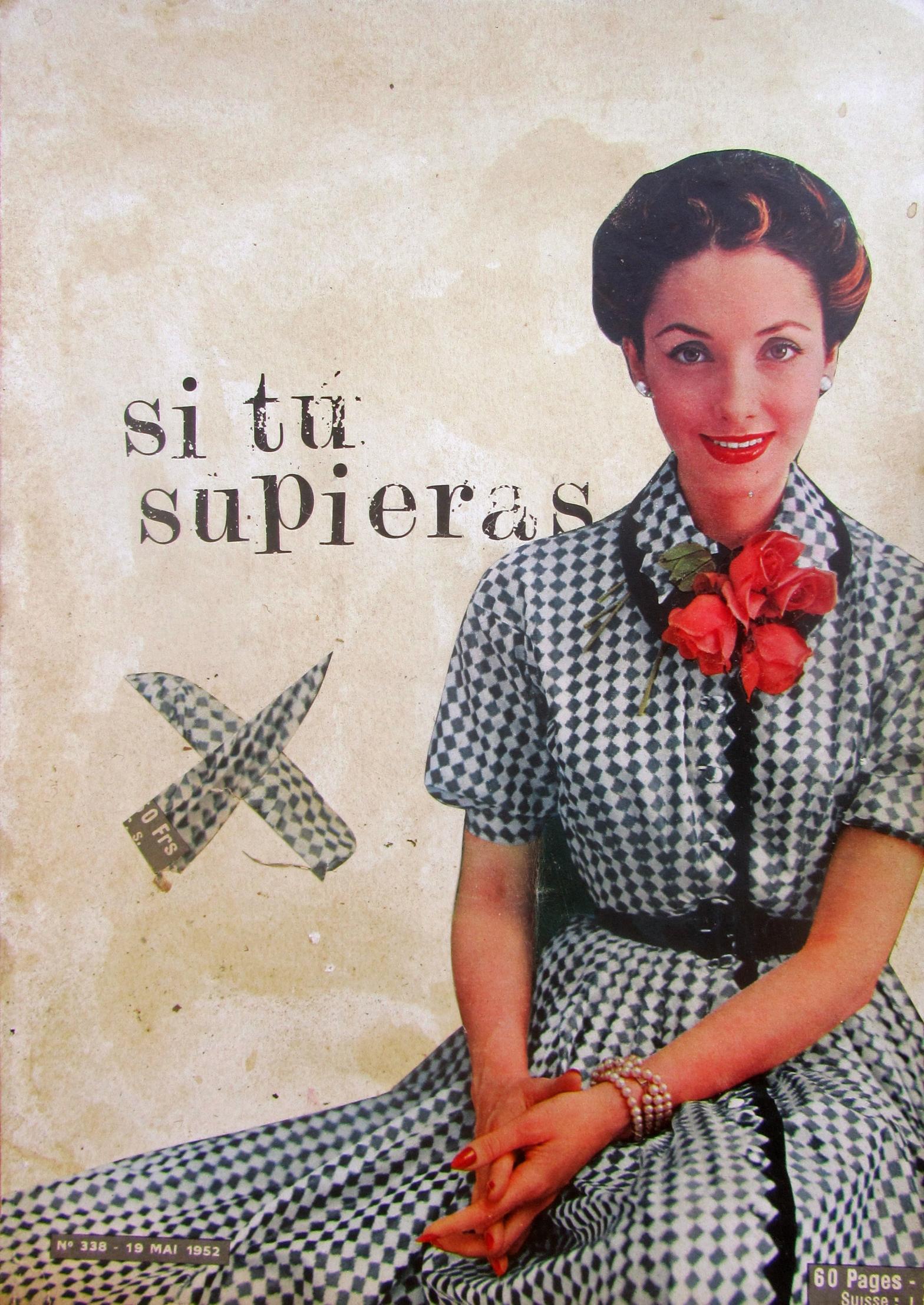 Si tu supieras_LauraUPS, collage, mujer, woman, femenin, old school